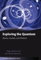 Exploring the Quantum : Atoms, Cavities, and Photons (Oxford Graduate Texts)