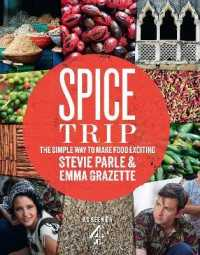 Spice Trip : The Simple Way to Make Food Exciting
