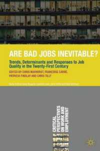 Are Bad Jobs Inevitable? : Trends, Determinants and Responses to Job Quality in the Twenty-First Century (Critical Perspectives on Work and Employment
