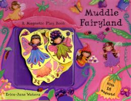 Muddle Fairyland : A Magnetic Play Book