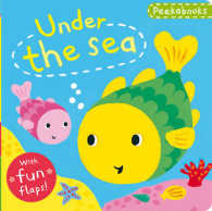 Peekabooks: under the Sea : A Lift-the-flap Board Book -- Board book (Illustrate)