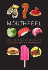 Mouthfeel : How Texture Makes Taste (Arts and Traditions of the Table: Perspectives on Culinary History)
