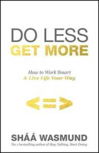 Do Less, Get More : How to Work Smart and Live Life Your Way -- Paperback