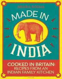 Made in India : Cooked in Britain: Recipes from an Indian Family Kitchen -- Hardback