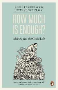 How Much is Enough? : Money and the Good Life -- Paperback