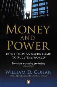 Money and Power : How Goldman Sachs Came to Rule the World -- Paperback