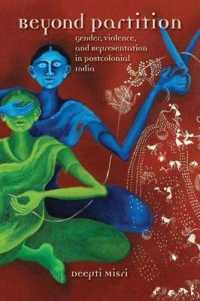 Beyond Partition : Gender, Violence, and Representation in Postcolonial India (Dissident Feminisms)