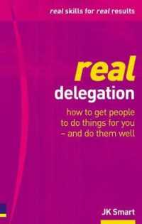 Real Delegation : How to Get People to Do Things for You-and Do Them Well