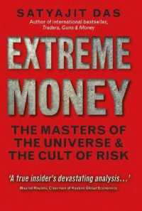 Extreme Money : The Masters of the Universe and the Cult of Risk (Financial Times Series) -- Paperback