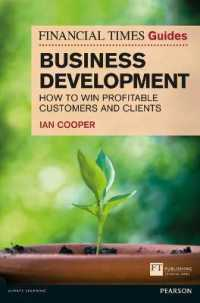 The Financial Times Guide to Business Development : How to Win Profitable Customers and Clients (Financial Times Guides)