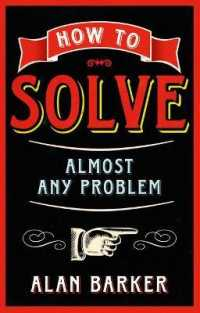 How to Solve Almost Any Problem : Turning Tricky Problems into Wise Decisions (ILL)