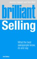 Brilliant Selling : What the Best Salespeople Know,do & Say (Brilliant Business) (2 ILL)