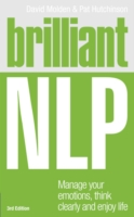 Brilliant Nlp : Manage Your Emotions, Think Clearly & Enjoy Your Life (Brilliant Lifeskills) (3RD)