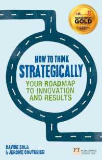 How to Think Strategically : Your Roadmap to Innovation and Results (Financial Times S) -- Paperback