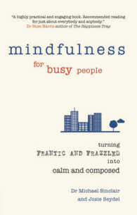 Mindfulness for Busy People : Turning Frantic & Frazzled into Calm & Composed