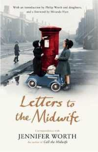 Letters to the Midwife : Correspondence with Jennifer Worth, the Author of Call the Midwife -- Hardback