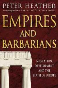 Empires and Barbarians : Migration, Development and the Birth of Europe -- Paperback