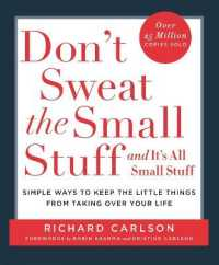Don't Sweat the Small Stuff : Simple Ways to Keep the Little Things from Taking over Your Life -- Paperback