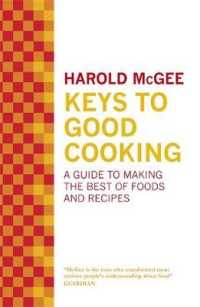 Keys to Good Cooking : A Guide to Making the Best of Foods and Recipes -- Hardback