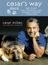 Cesar's Way Deck : 50 Tips for Training and Understanding Your Dog -- Hardback