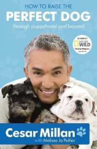 How to Raise the Perfect Dog : Through Puppyhood and Beyond -- Paperback