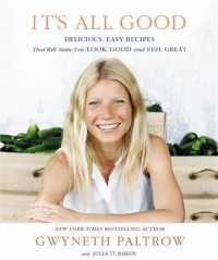 It's All Good : Delicious, Easy Recipes That Will Make You Look Good and Feel Great -- Hardback
