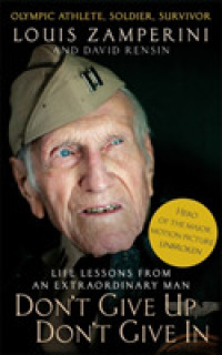 Don't Give Up, Don't Give in : Life Lessons from an Extraordinary Man -- Paperback