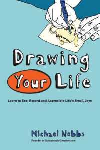 Drawing Your Life : Learn to See, Record and Appreciate Life's Small Joys