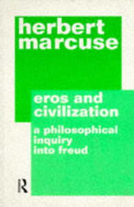Eros and Civilization: a Philisophical Inquiry into Freud