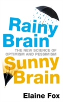 Rainy Brain, Sunny Brain : The New Science of Optimism and Pessimism -- Paperback