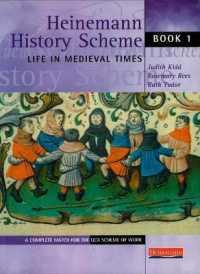 Heinemann History Scheme Book 1: Life in Medieval Times (Heinemann History Scheme)