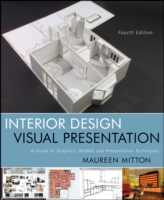 Interior Design Visual Presentation : A Guide to Graphics, Models, and Presentation Techniques (4TH)