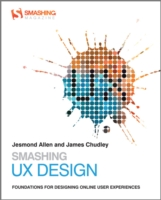 Smashing UX Design : Foundations for Designing Online User Experiences (Smashing Web Design Series)