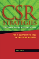 CSR Strategies : Corporate Social Responsibility for a Competitive Edge in Emerging Markets