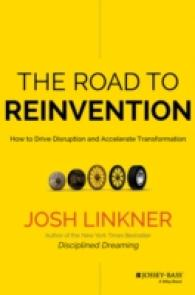 The Road to Reinvention : How to Drive Disruption and Accelerate Transformation