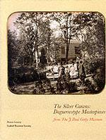 The Silver Canvas:  Daguerreotype Masterpieces:  From the J. Paul Getty Museum.