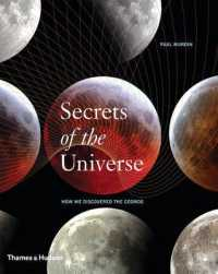 Secrets of the Universe : How We Discovered the Cosmos -- Hardback