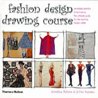 Fashion Design Drawing Course : Principles, Practice and Techniques - the Ultimate Guide for the Aspiring Fashio -- Paperback