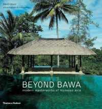 Beyond Bawa : Modern Masterworks of Monsoon Asia