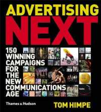 Advertising Next: 150 Winning Campaigns for the New Communications Age