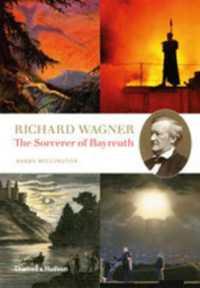 Richard Wagner : The Sorcerer of Bayreuth -- Hardback