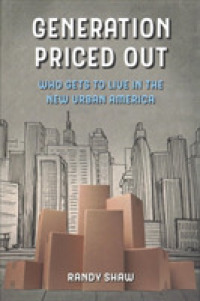 Generation Priced Out : Who Gets to Live in the New Urban America