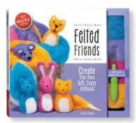 Felted Friends : Create Your Own Soft, Fuzzy Animals (BOX CSM NO)