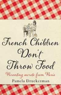 French Children Don&#039;t Throw Food -- Paperback