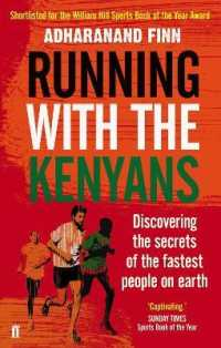 Running with the Kenyans : Discovering the Secrets of the Fastest People on Earth -- Paperback