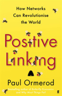 Positive Linking : How Networks Can Revolutionise the World -- Paperback