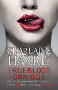 "A True Blood Omnibus: ""Dead Until Dark"", ""Living Dead in Dallas"", ""Club Dead"""