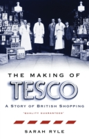 Making of Tesco: a Story of British Shopping -- Hardback