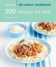 200 Recipes for Kids : Hamlyn All Colour Cookery (Hamlyn All Colour Cookbook) -- Paperback