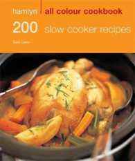 Hamlyn All Colour Cookbook 200 Slow Cooker Recipes (Hamlyn All Colour Cookbook)